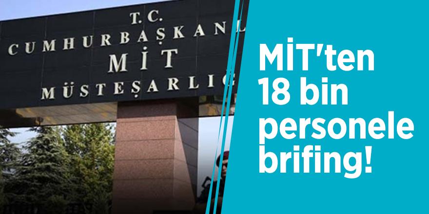 MİT'ten 18 bin personele brifing!