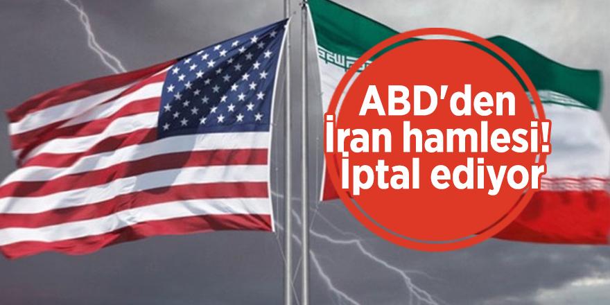 ABD'den İran hamlesi! İptal ediyor