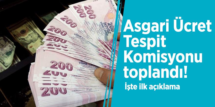 Asgari Ücret Tespit Komisyonu toplandı! İşte ilk açıklama