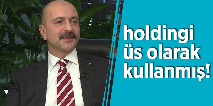 Akın İpek, holdingi üs olarak kullanmış!