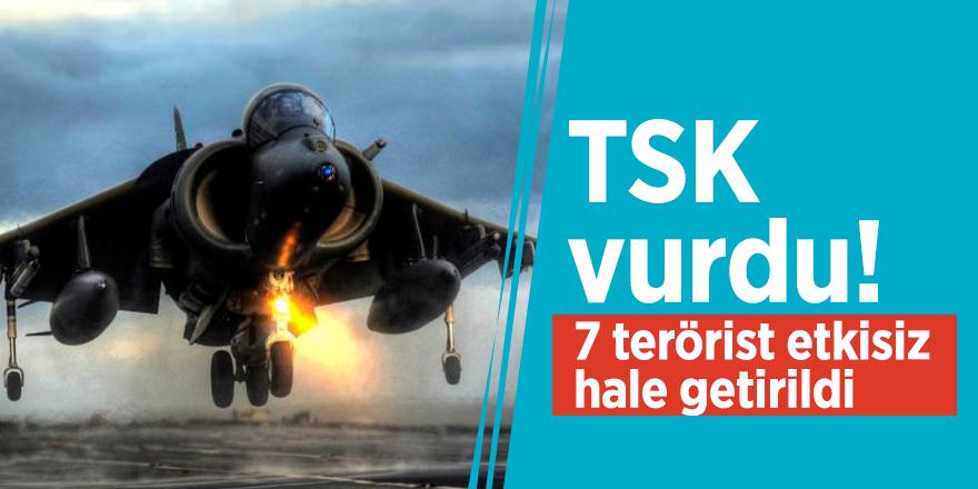 TSK vurdu! 7 terörist etkisiz hale getirildi