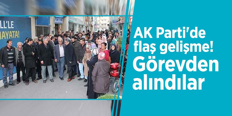 AK Parti'de flaş gelişme! Görevden alındılar