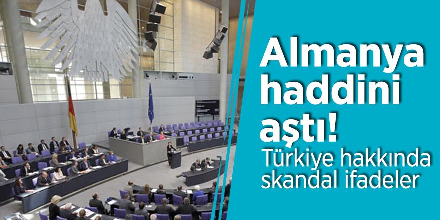 Almanya haddini aştı! Türkiye hakkında skandal ifadeler