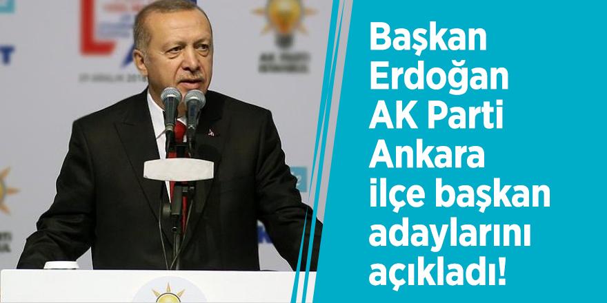 Başkan ErdoğanAK PartiAnkarailçe başkan adaylarını açıklıyor