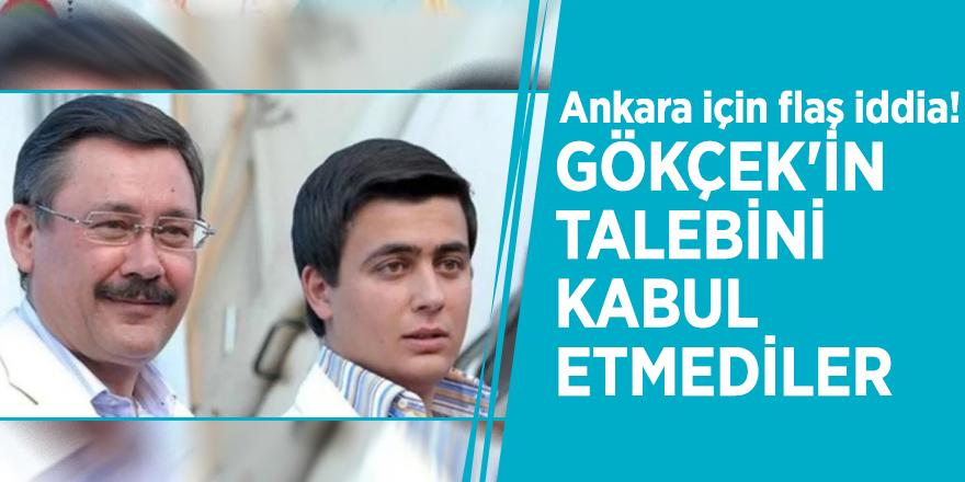 Ankara için flaş iddia! Melih Gökçek'in talebini kabul etmediler