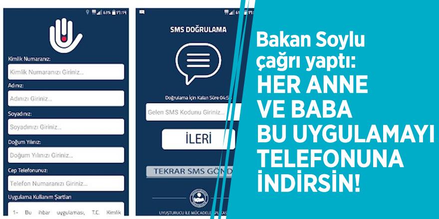 Bakan Soylu çağrı yaptı: Her anne ve baba bu uygulamayı telefonuna indirsin!