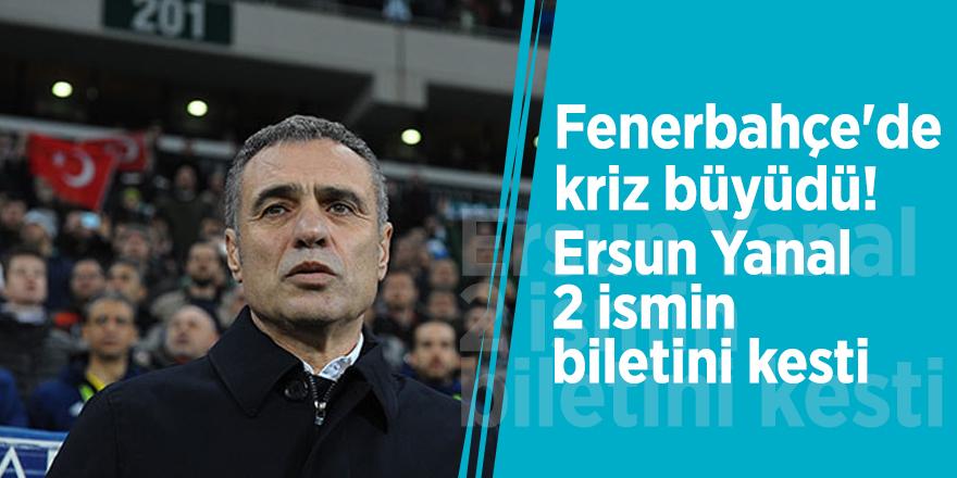 Fenerbahçe'de kriz büyüdü! Ersun Yanal 2 ismin biletini kesti