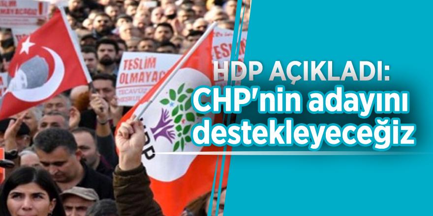 HDP açıkladı: CHP'nin adayını destekleyeceğiz