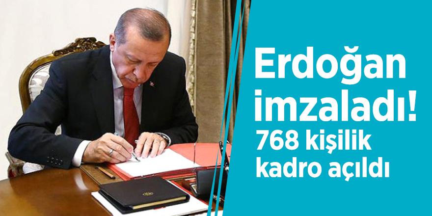 Erdoğan imzaladı! 768 kişilik kadro açıldı