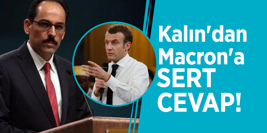 Kalın'dan Macron'a sert cevap!