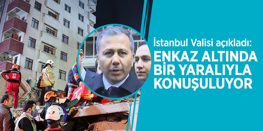 İstanbul Valisi açıkladı: Enkaz altında bir yaralıyla konuşuluyor