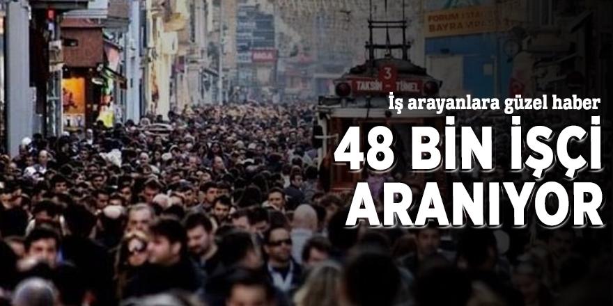İŞKUR 48 bin işçi aranıyor