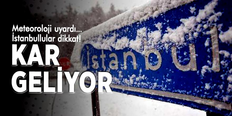 Meteoroloji uyardı... İstanbullular dikkat! Kar geliyor