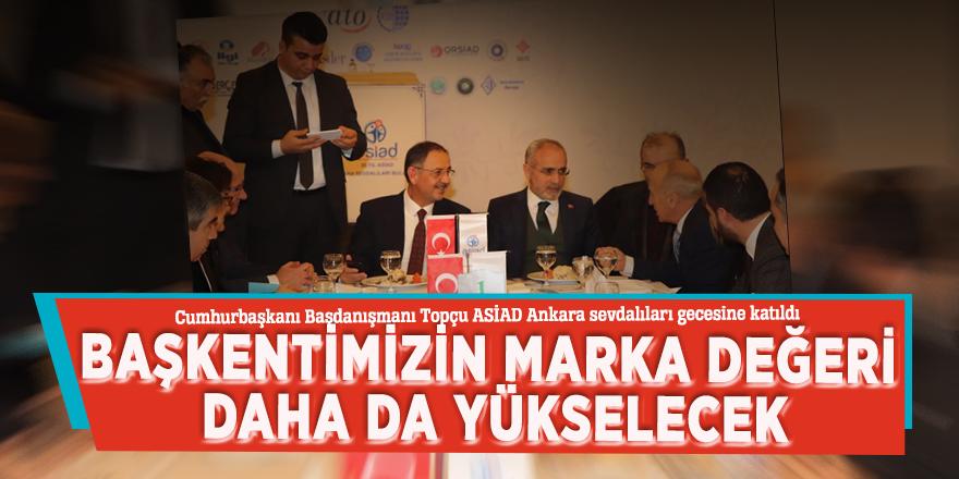 Cumhurbaşkanı Başdanışmanı Topçu ASİAD Ankara sevdalıları gecesine katıldı