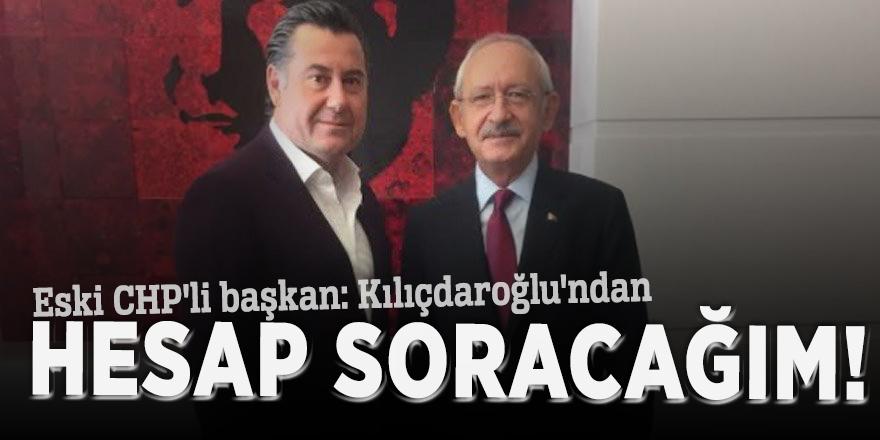 Eski CHP'li başkan: Kılıçdaroğlu'ndan hesap soracağım!