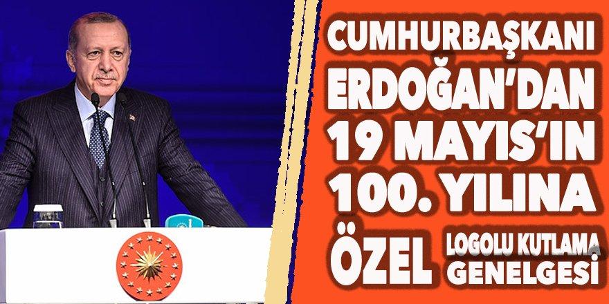 Erdoğan'dan 19 Mayıs'ın 100. Yılına özel logolu kutlama genelgesi
