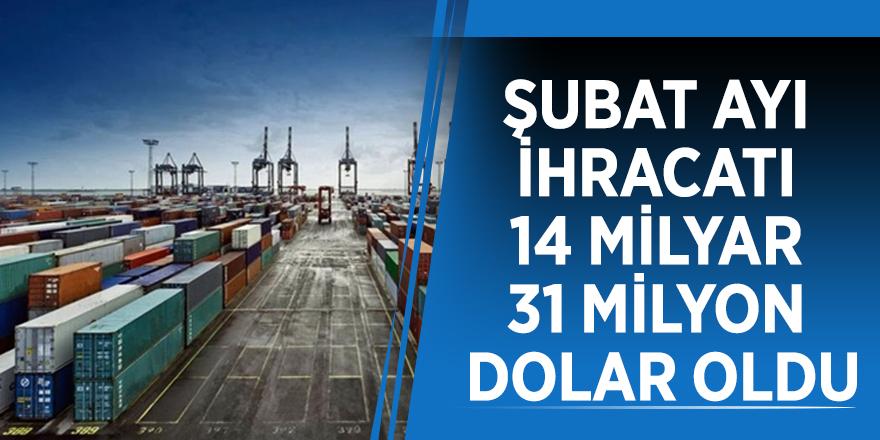 Bakan Pekcan: Şubat ayı ihracatı 14 milyar 31 milyon dolar oldu