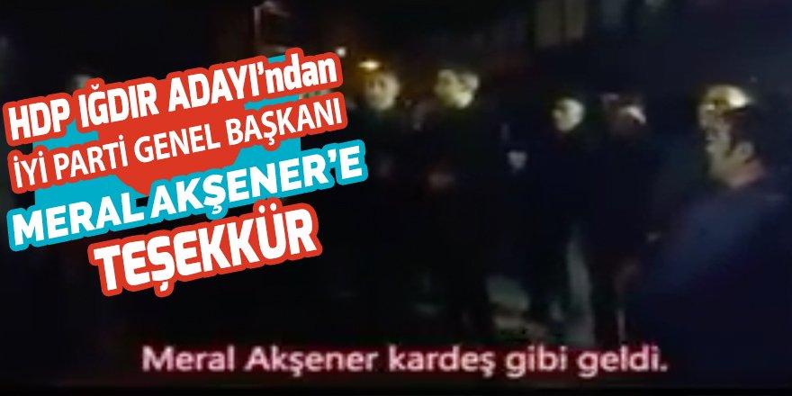HDP Iğdır Adayı Akkuş'tan Iğdır'da aday çıkarmayan İYİ Parti ve Akşener'e teşekkür!