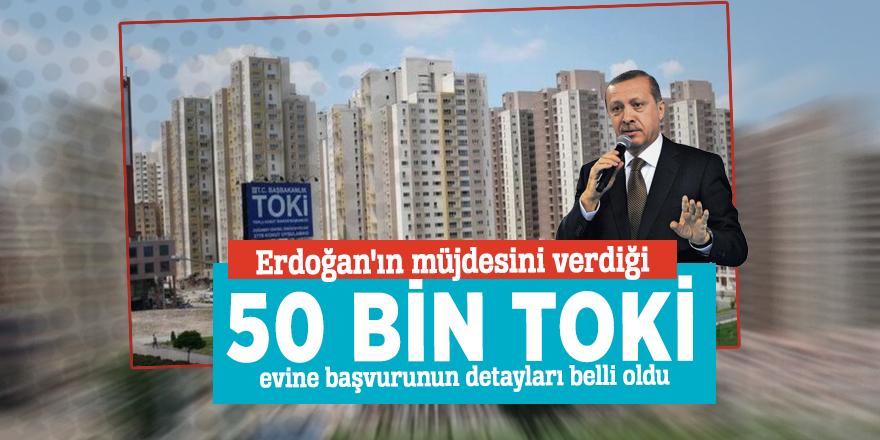 50 bin TOKİ evine başvurunun detayları belli oldu
