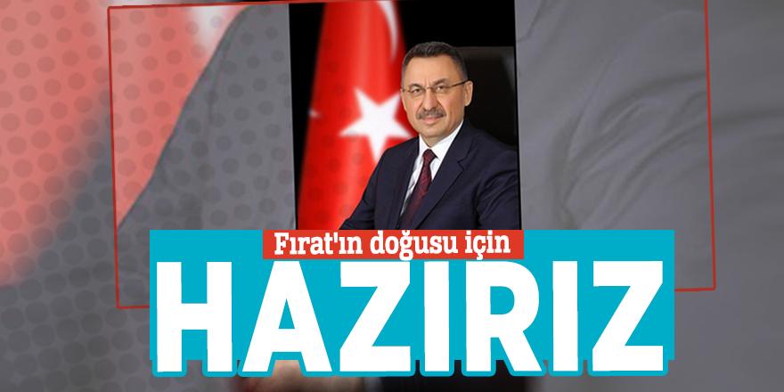 """Cumhurbaşkanı Yardımcısı Oktay: """"Fırat'ın doğusu için hazırız"""""""
