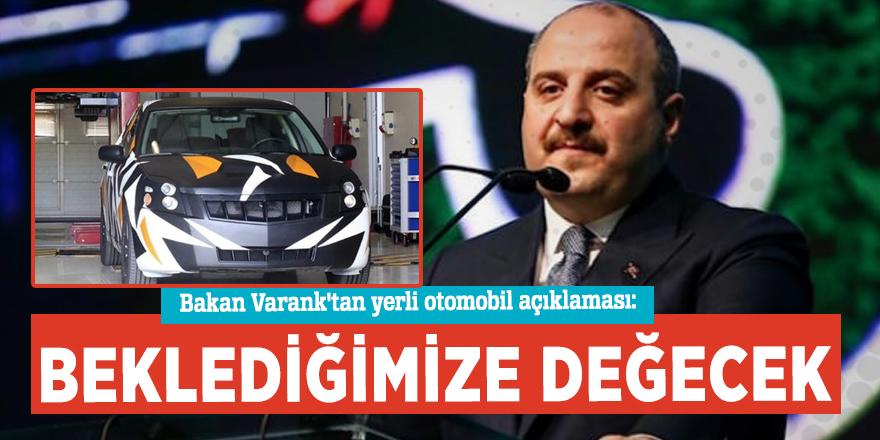 Bakan Varank'tan yerli otomobil açıklaması: Beklediğimize değecek