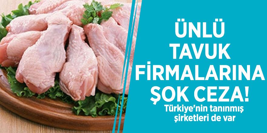 Ünlü tavuk firmalarına şok ceza! Türkiye'nin tanınmış şirketleri de var