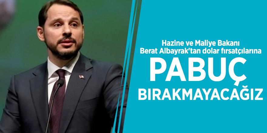 Hazine ve Maliye Bakanı Berat Albayrak'tan dolar fırsatçılarına pabuç bırakmayacağız