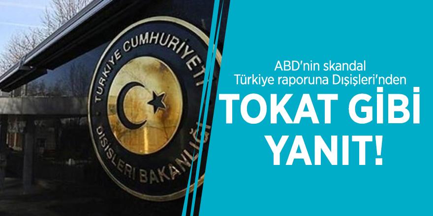 ABD'nin skandal Türkiye raporuna Dışişleri'nden tokat gibi yanıt!
