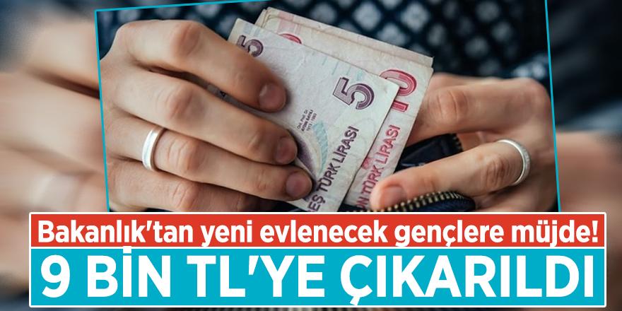 Bakanlık'tan yeni evlenecek gençlere müjde! 9 bin TL'ye çıkarıldı