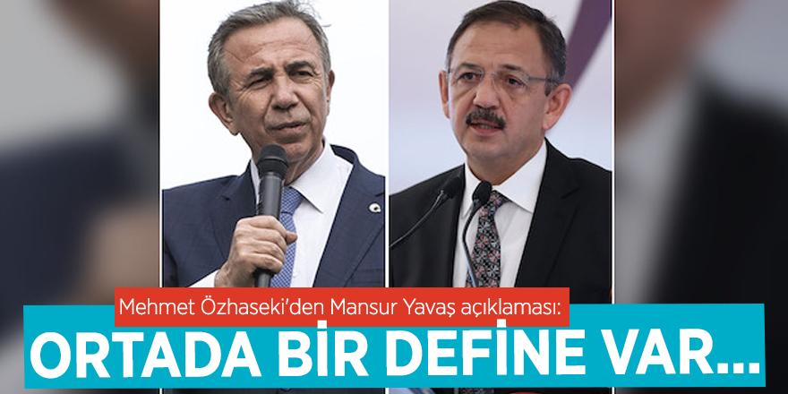 Mehmet Özhaseki'den Mansur Yavaş açıklaması: Ortada bir define var...