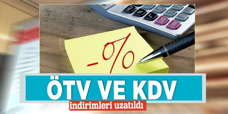 ÖTV ve KDV indirimleri uzatıldı