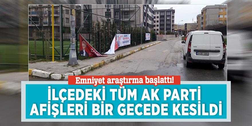 Emniyet araştırma başlattı! İlçedeki tüm AK Parti afişleri bir gecede kesildi