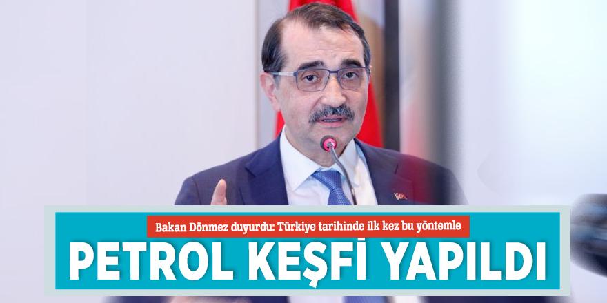 Bakan Dönmez duyurdu: Türkiye tarihinde ilk kez bu yöntemle petrol keşfi yapıldı