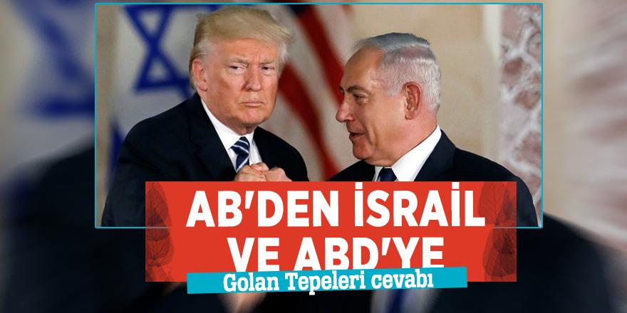 AB'den İsrail ve ABD'ye Golan Tepeleri cevabı