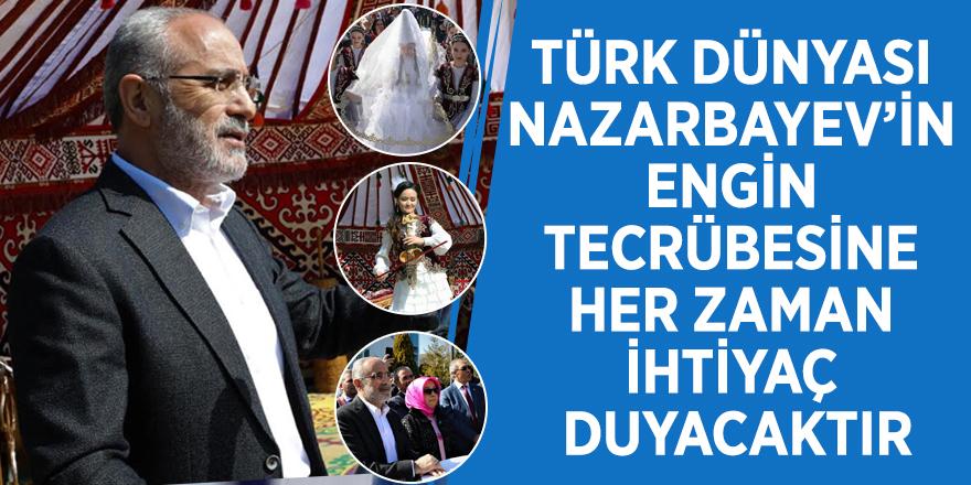 """Yalçın Topçu: """"Türk dünyası Nazarbayev'in engin tecrübesine her zaman ihtiyaç duyacaktır"""""""