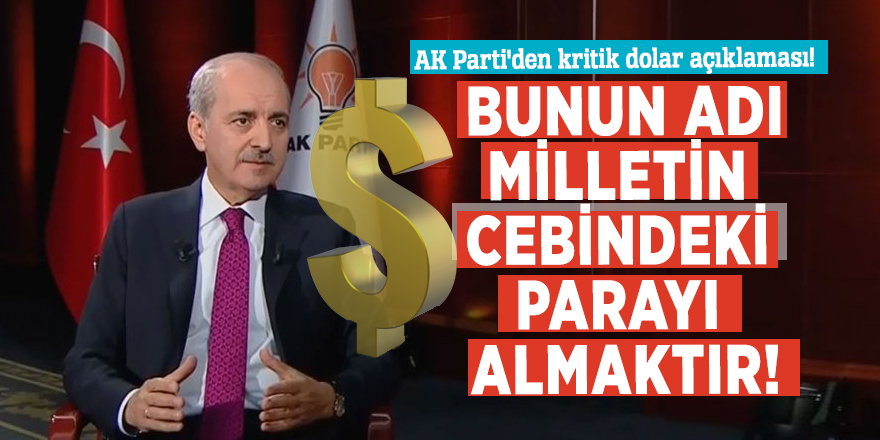 """AK Parti'den kritik dolar açıklaması! """"Bunun adı, milletin cebindeki parayı almaktır"""""""