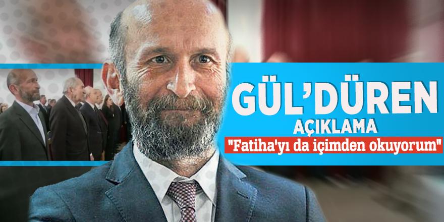 """CHP'li Gül'den güldüren açıklama: """"Fatiha'yı da içimden okuyorum"""""""