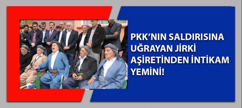 PKK'nın saldırısına uğrayan Jirki aşiretinden intikam yemini!