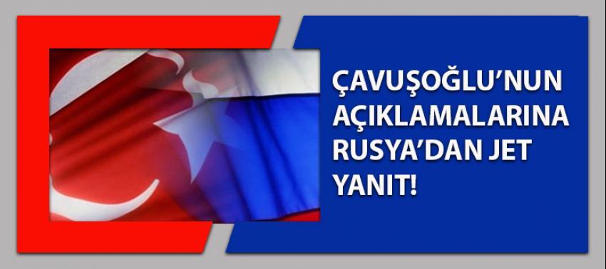 Rusya'dan Çavuşoğlu'nun açıklamalarına yanıt