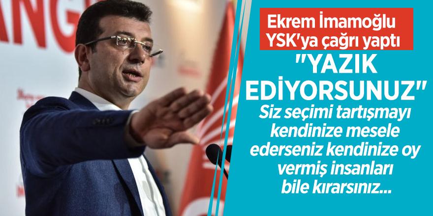 """Ekrem İmamoğlu YSK'ya çağrı yaptı: """"Yazık ediyorsunuz"""""""