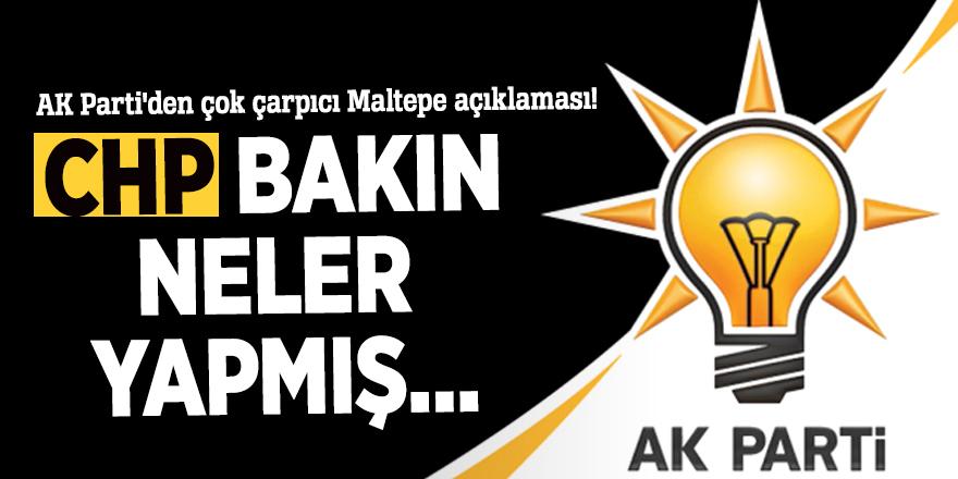 AK Parti'den çok çarpıcı Maltepe açıklaması! CHP bakın neler yapmış...