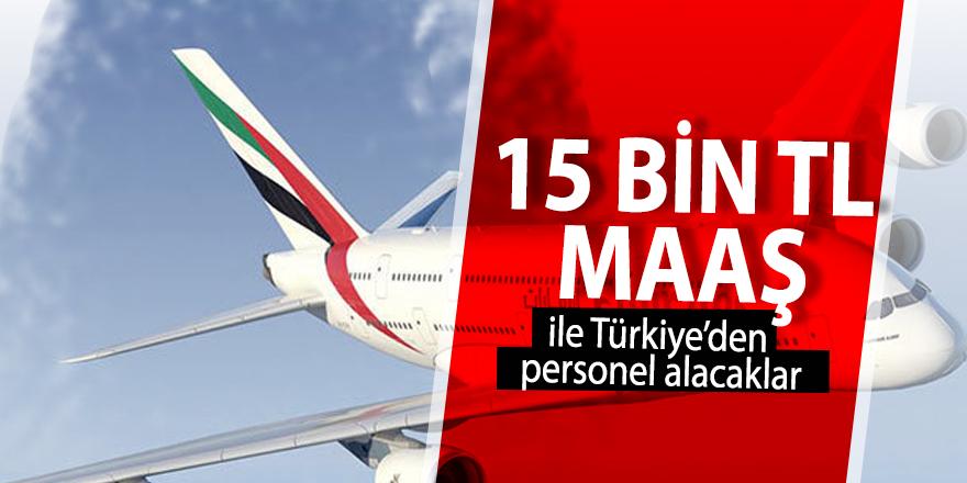 15 bin TL maaş ile Türkiye'den personel alacaklar