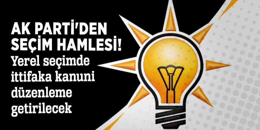 AK Parti'den seçim hamlesi! Yerel seçimde ittifaka kanuni düzenleme getirilecek