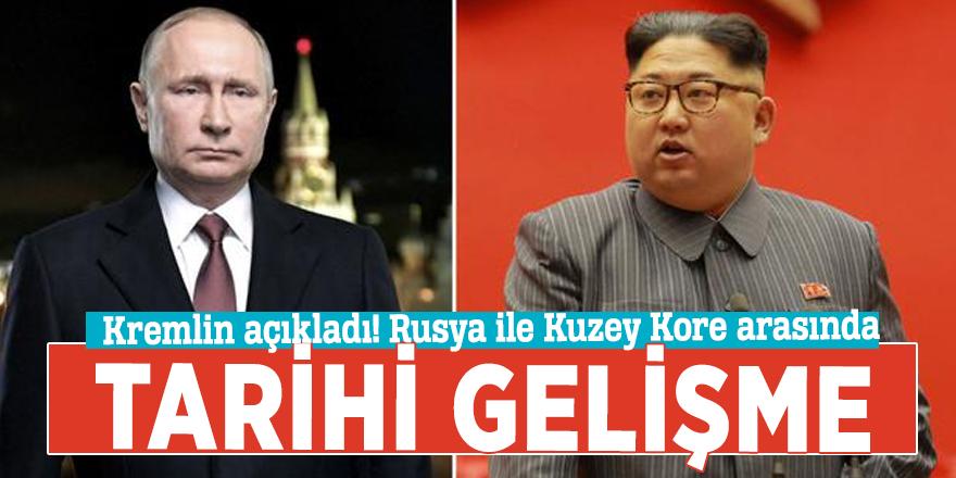 Kremlin açıkladı! Rusya ile Kuzey Kore arasında tarihi gelişme