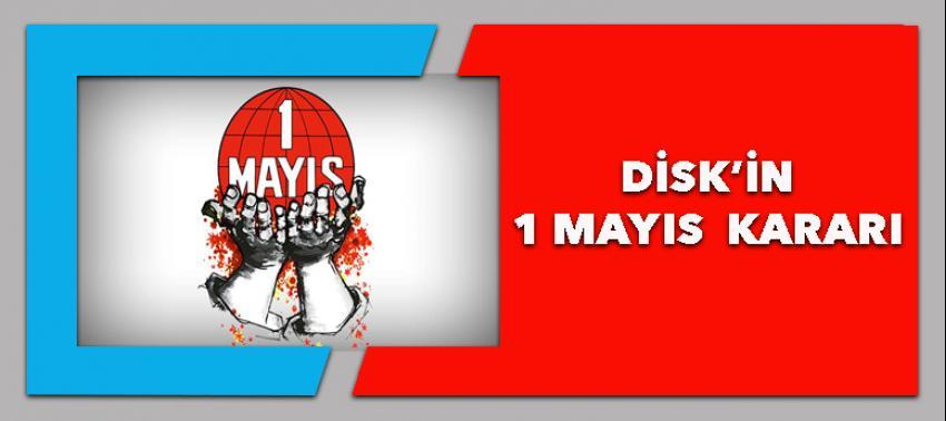 DİSK'in 1 Mayıs kararı