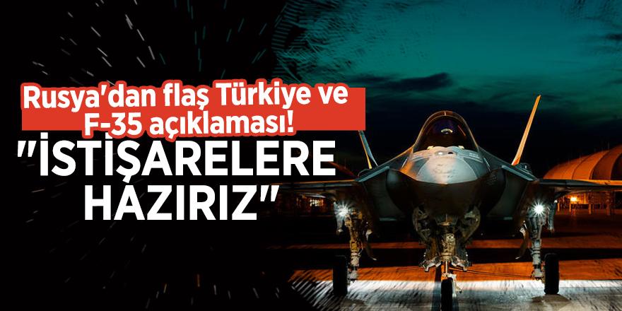 """Rusya'dan flaş Türkiye ve F-35 açıklaması! """"İstişarelere hazırız"""""""