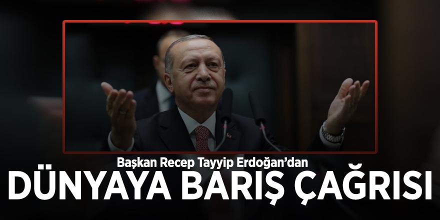 Başkan Recep Tayyip Erdoğan, dünyaya barış çağrısı yaptı