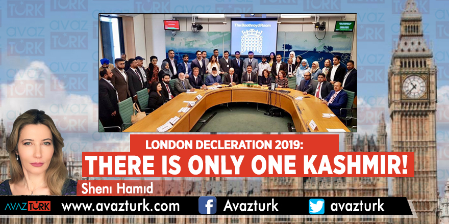 LONDON DECLERATION 2019: THERE IS ONLY ONE KASHMIR!