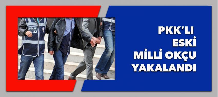 PKK'lı eski milli okçu yakalandı!