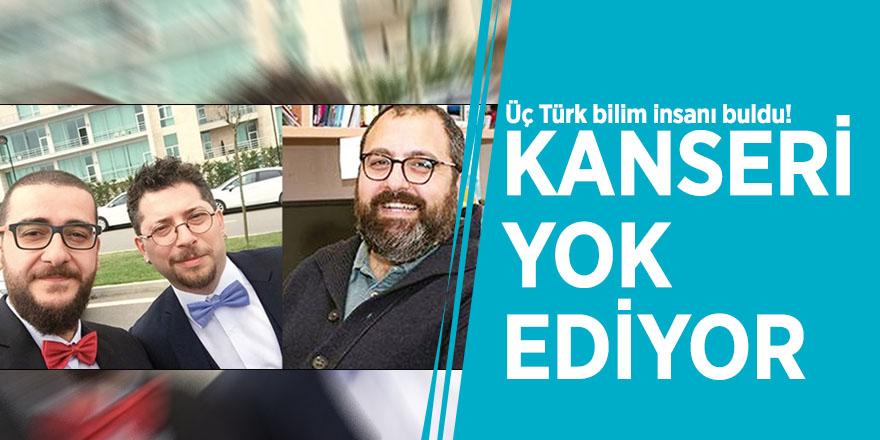 Üç Türk bilim insanı buldu! Kanseri yok ediyor